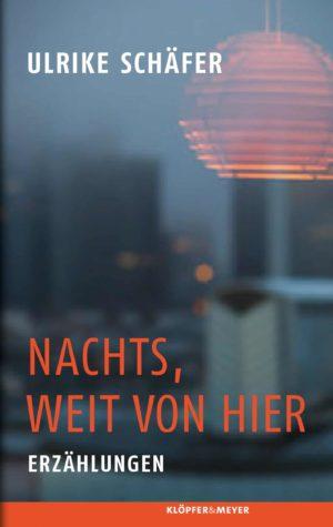 """""""Nachts, weit von hier"""" von Ulrike Schäfer (Klöpfer & Meyer)"""